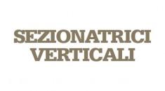 Sezionatrici verticali